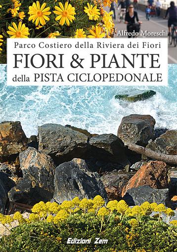 In uscita il libro 'I fiori e le piante della pista ciclabile' di Alfredo Moreschi