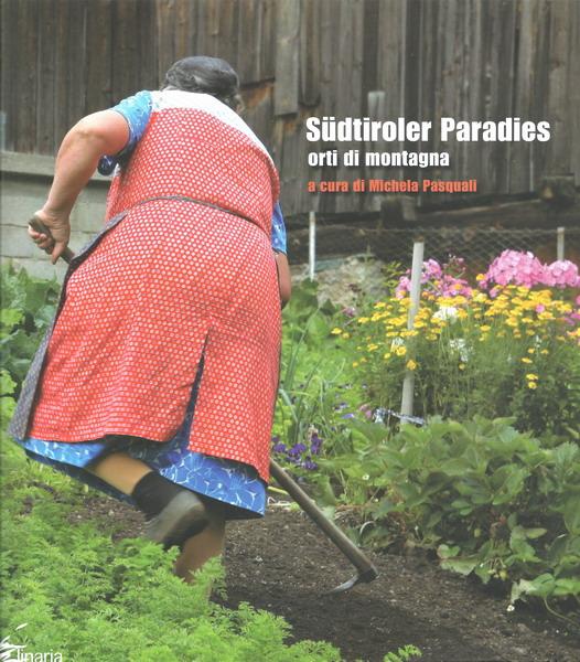 Presentazione del libro sudtiroler paradies orti di - Giardini di montagna foto ...