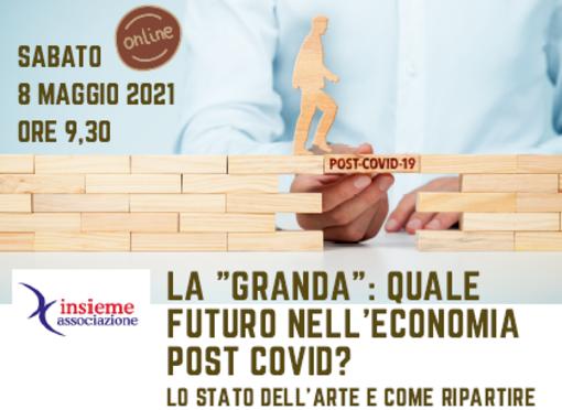 """La """"Granda"""": quale economia nel futuro post-Covid?"""