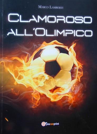 """A Monticello d'Alba la presentazione del libro """"Clamoroso all'Olimpico"""""""
