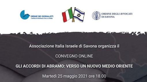 """""""Gli accordi di Abramo: verso un nuovo Medio Oriente"""": convegno il 25 maggio organizzato dall'associazione Italia Israele di Savona"""