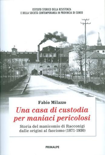 """A Racconigi """"Una casa di custodia per maniaci pericolosi"""""""