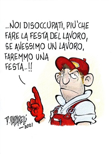 """Primo maggio, la vignetta di Paparelli: """"Se avessimo un lavoro, faremmo una festa..."""""""