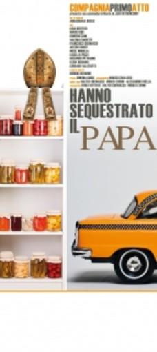 """Spettacolo """"Hanno sequestrato il Papa"""" a Saluzzo"""